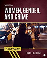 Women, Gender, and Crime: A Text/Reader (SAGE Text/Reader Series in Criminology and Criminal Justice)