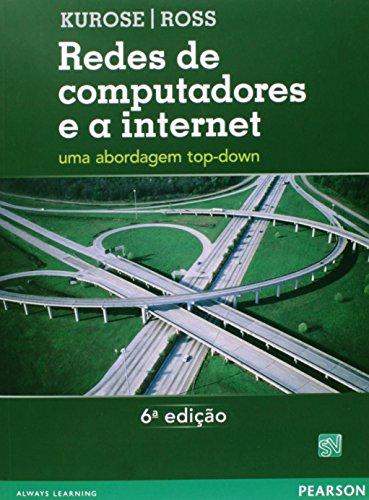 Redes de computadores e a internet - uma abordagem top-down