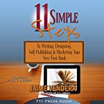 11 Simple Steps: To Writing, Designing, Self-Publishing, & Marketing Your Very First Book | Jaime Vendera,Daniel Middleton