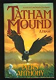 Front cover for the book Tatham Mound by Piers Anthony