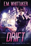 Drift: The Renegades Saga: Book Two (Volume 2)