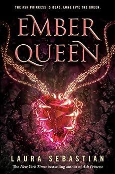 Ember Queen (Ash Princess Book 3) by [Sebastian, Laura]