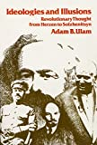 Ideologies and Illusions, Adam B. Ulam, 0674443101