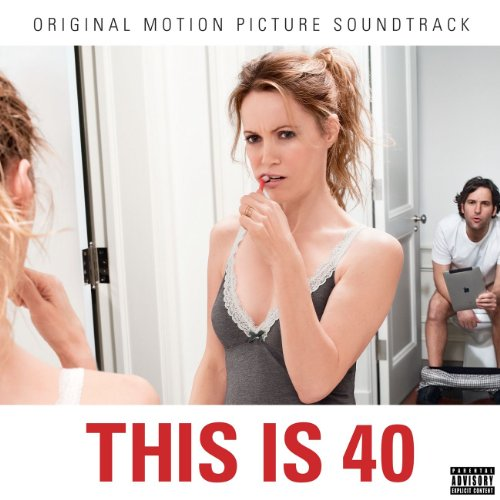 This Is 40 Soundtrack [Explicit]