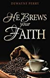 img - for He Brews Your Faith book / textbook / text book