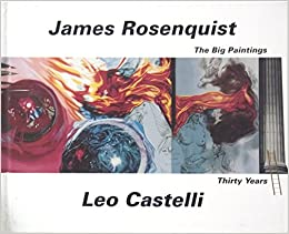 james rosenquist the big paintings thirty years