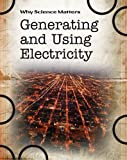 Generating and Using Electricity, Andrew Solway, 1432924885