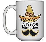 Adios Bitchachos %2D Funny Coffee Mug Hu