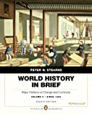 World History in Brief : Major Patterns of Change and Continuity since 1450, Stearns, Peter N., 0205896286