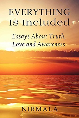 everything is included essays about truth love and awareness everything is included essays about truth love and awareness by nirmala
