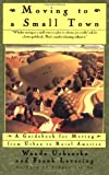 img - for Moving To A Small Town: A Guidebook To Moving From Urban To Rural America by Wanda Urbanska (1996-06-24) book / textbook / text book