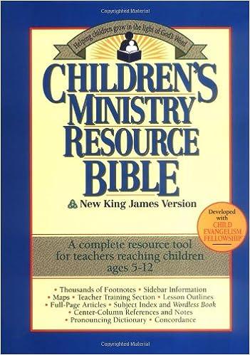 Children's Ministry Resource Bible-NKJV: Helping Children Grow in