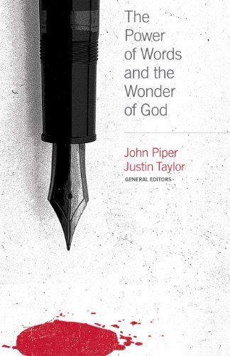 The Power of Words and the Wonder of God by John Piper (2009-09-02)
