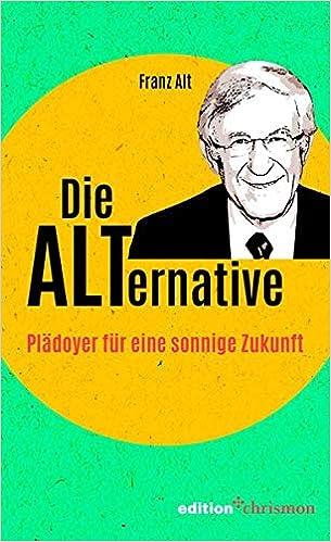 Die Alternative: Plädoyer für eine sonnige Zukunft