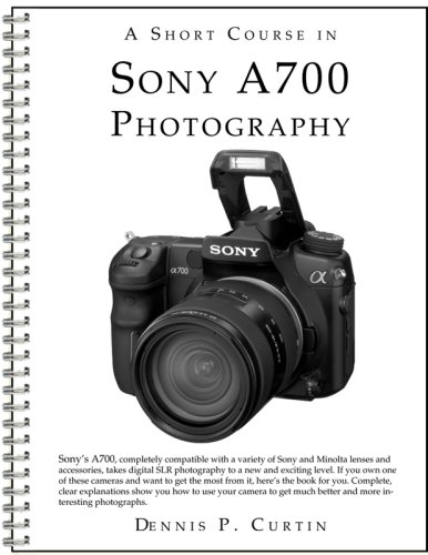 A Short Course in Sony A700 Photography book/ebook