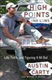 img - for High Points and Lows: Life, Faith, and Figuring It All Out book / textbook / text book