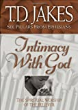 Intimacy with God: the Spiritual Worship of the Believer (Six pillars from Ephesians)