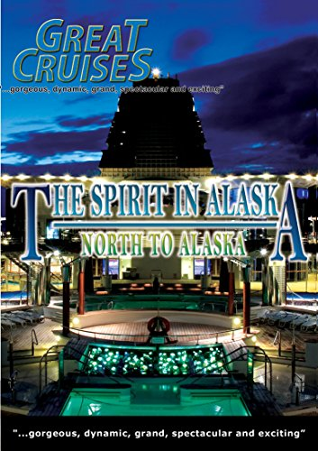 Great Cruises - The Spirit in Alaska - North to Alaska