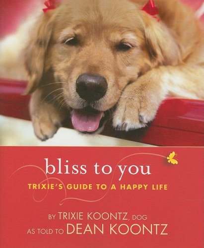 Bliss to You: Trixie's Guide to a Happy Life ()
