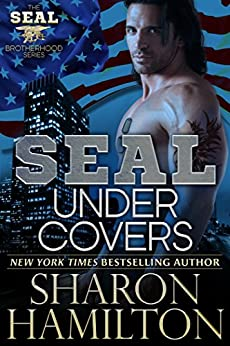 SEAL Under Covers (SEAL Brotherhood Series Book 3) by [Hamilton, Sharon]