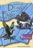 Between the Dragon and the Eagle, Mical Schneider, 061806284X