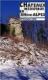 Châteaux médiévaux en Rhône-Alpes par Bois