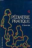 Pediatrie pratique tome 4 : exploration en pediatrie - alimentation - hygiene de vie - elements de la thérapeutique.