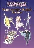 Glitter Nutcracker Ballet Stickers (Dover Little Activity Books Stickers)