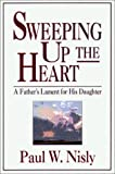 Sweeping up the Heart, Paul W. Nisly, 156148069X