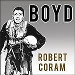 Boyd: The Fighter Pilot Who Changed the Art of War | Robert Coram