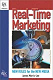 Real-Time Marketing : Creating Competitive Advantage with Digital Print Communication, Morris-Lee, James, 0883622998