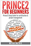 Prince2 for Beginners :Prince2 self study for
