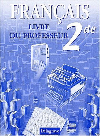 Livre Telecharger Francais Seconde Livre Du Professeur De