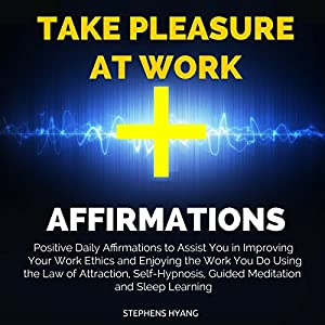 Take Pleasure at Work Affirmations Speech