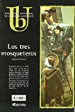 Los Tres Mosqueteros/ the Three Musketeers