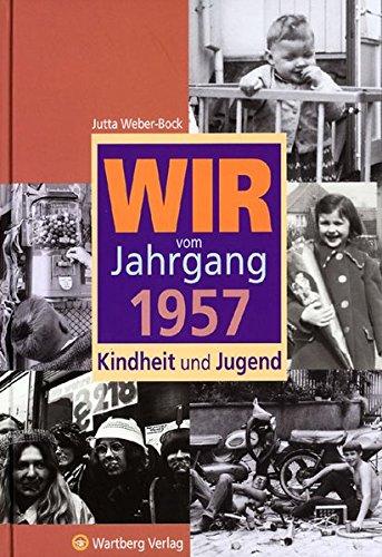 Wir vom Jahrgang 1957: Kindheit und Jugend (Jahrgangsbände)