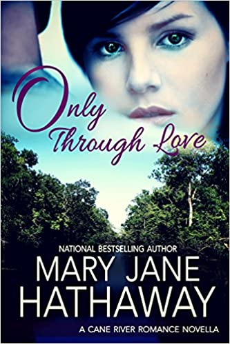 Only Through Love (A Cane River Romance): Cane River Romance Series Book Five