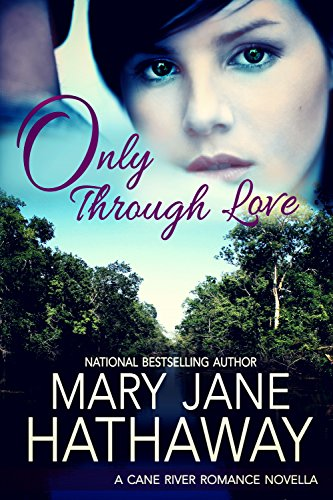 Only Through Love (An Inspirational Contemporary Romance): Cane River Romance Series Book ()