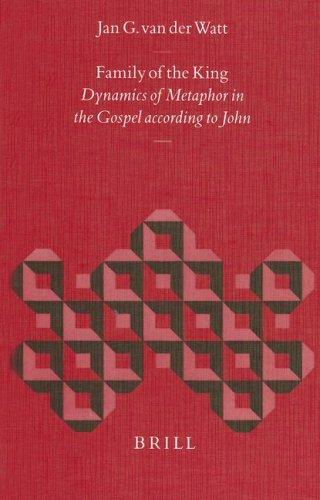 Family of the King: Dynamics of Metaphor in the Gosepl According to John (Biblical Interpretation Series)