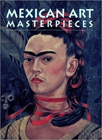 Mexican Art Masterpieces: Marcus Burke: 9780883635988: Amazon com: Books
