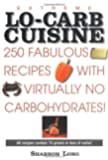 Extreme Lo-Carb Cuisine: 250 Recipes With Virtually No Carbohydrates