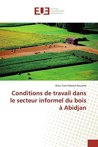 Conditions de travail dans le secteur informel du bois à Abidjan (French Edition)