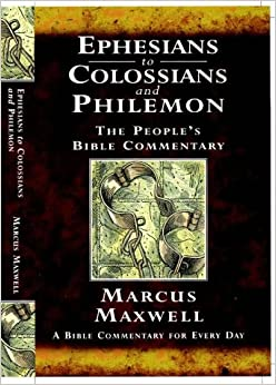 Book Ephesians to Colossians and Philemon: A Devotional Commentary for Study and preaching (People's Bible Commentary) (The People's Bible Commentary)