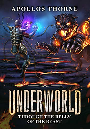 Underworld - Through the Belly of the Beast: A LitRPG Series