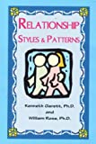 Relationship Styles and Patterns, Kenneth Garett and William Rose, 0966690699