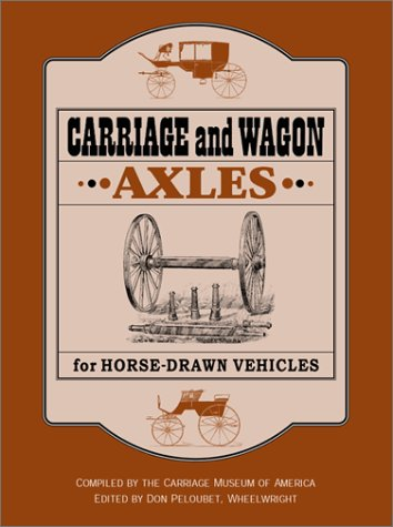 Carriage and Wagon Axles for Horse-Drawn Vehicles