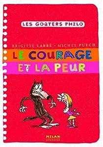 """Afficher """"Les Goûters philo Le courage et la peur"""""""