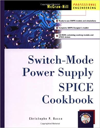 Switch-Mode Power Supply SPICE Cookbook: Christophe P  Basso