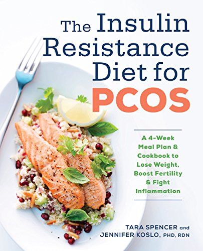The Insulin Resistance Diet for PCOS: A 4-Week Meal Plan and Cookbook to Lose Weight, Boost Fertility, and Fight Inflammation cover