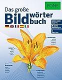 PONS Das Große Bildwörterbuch: 200.000 Begriffe in 5 Sprachen - Deutsch, Englisch, Französisch, Spanisch, Italienisch